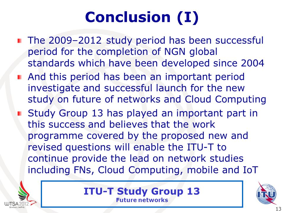 Conclusion (I) The 2009–2012 study period has been successful period for the completion of NGN global standards which have been developed since 2004.