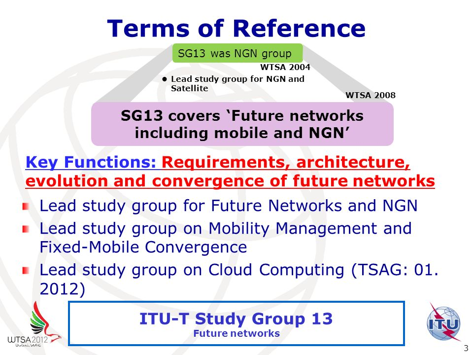 SG13 covers 'Future networks including mobile and NGN'