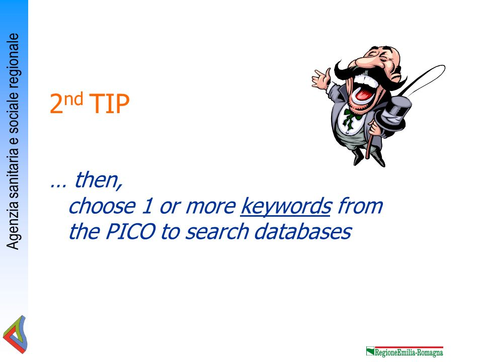 2nd TIP … then, choose 1 or more keywords from the PICO to search databases