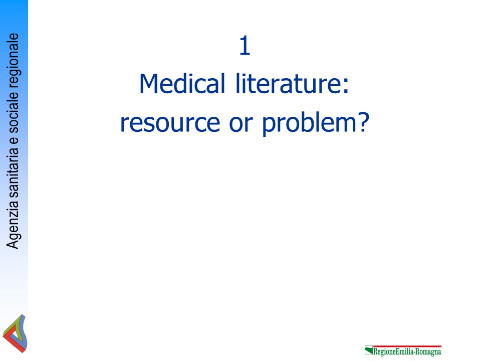 1 Medical literature: resource or problem