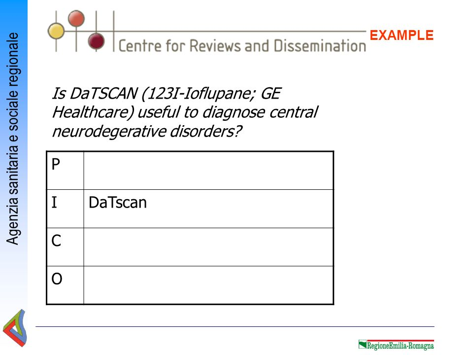 EXAMPLE Is DaTSCAN (123I-Ioflupane; GE Healthcare) useful to diagnose central neurodegerative disorders