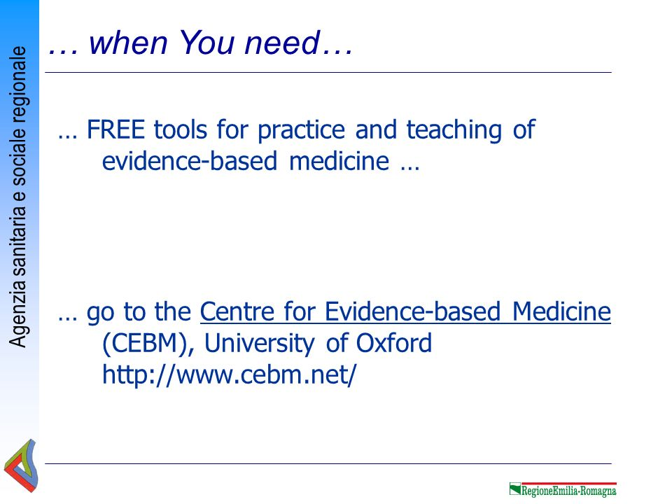 … when You need… … FREE tools for practice and teaching of evidence-based medicine …