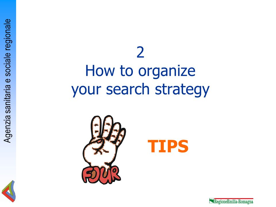 2 How to organize your search strategy