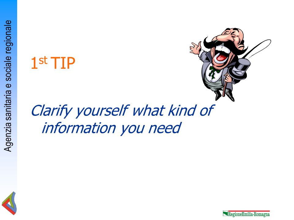 1st TIP Clarify yourself what kind of information you need