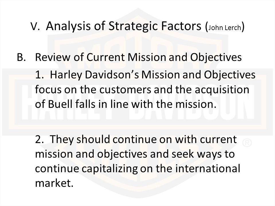 strategic audit of harley davidson essay 21 the need for strategic change in actuality, harley davidson needs substantial changes to be introduced, but these changes should be grounded on the detailed analysis of the current marketing situation, competitive environment, and resources of the company.