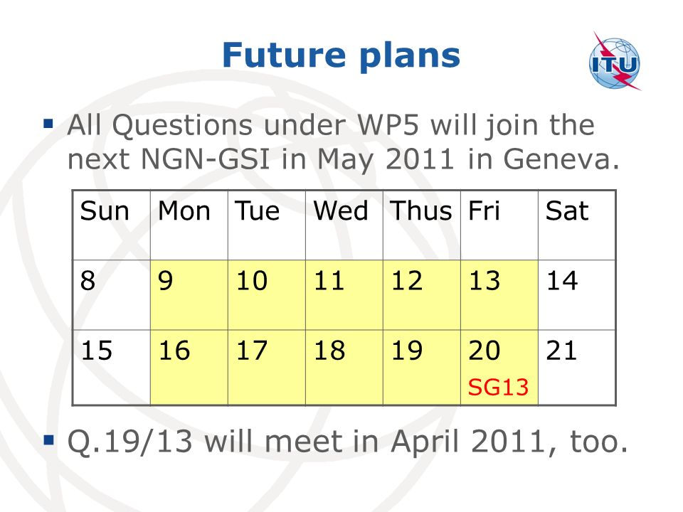 Future plans Q.19/13 will meet in April 2011, too.