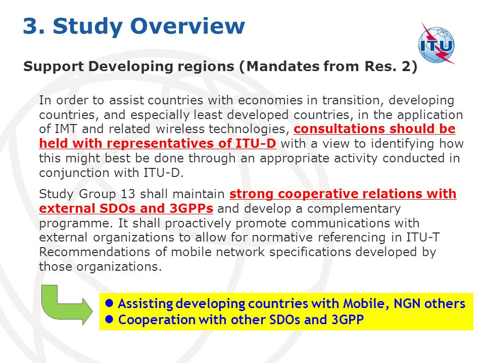 3. Study Overview Support Developing regions (Mandates from Res. 2)