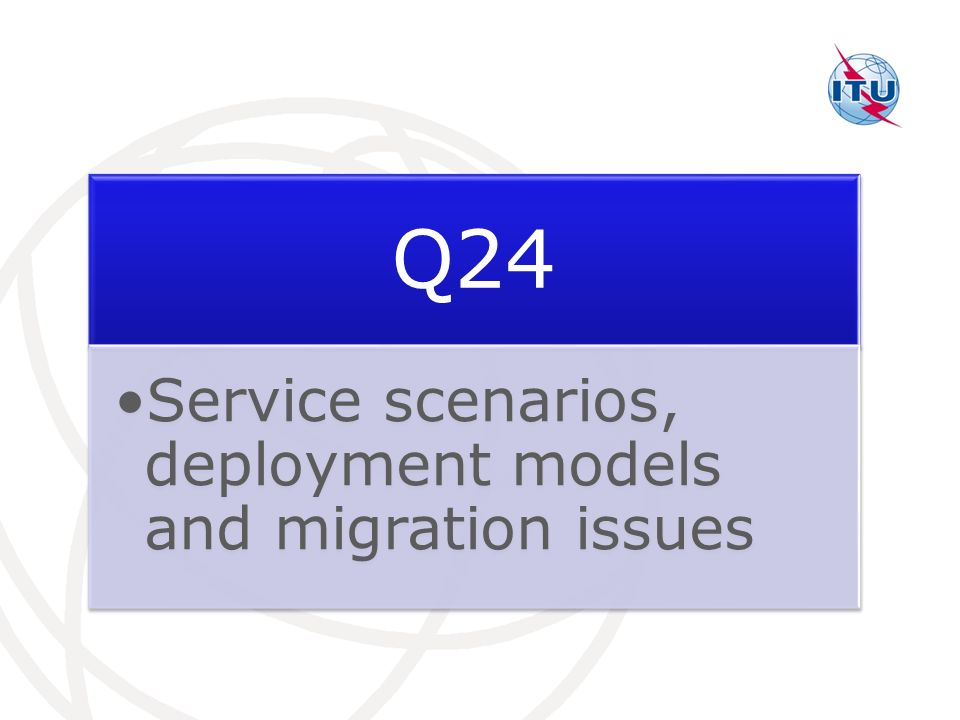 Q24 Service scenarios, deployment models and migration issues