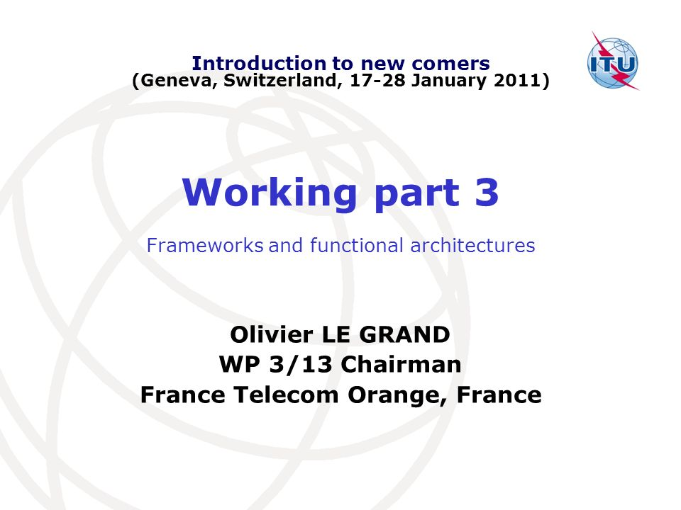 Working part 3 Olivier LE GRAND WP 3/13 Chairman