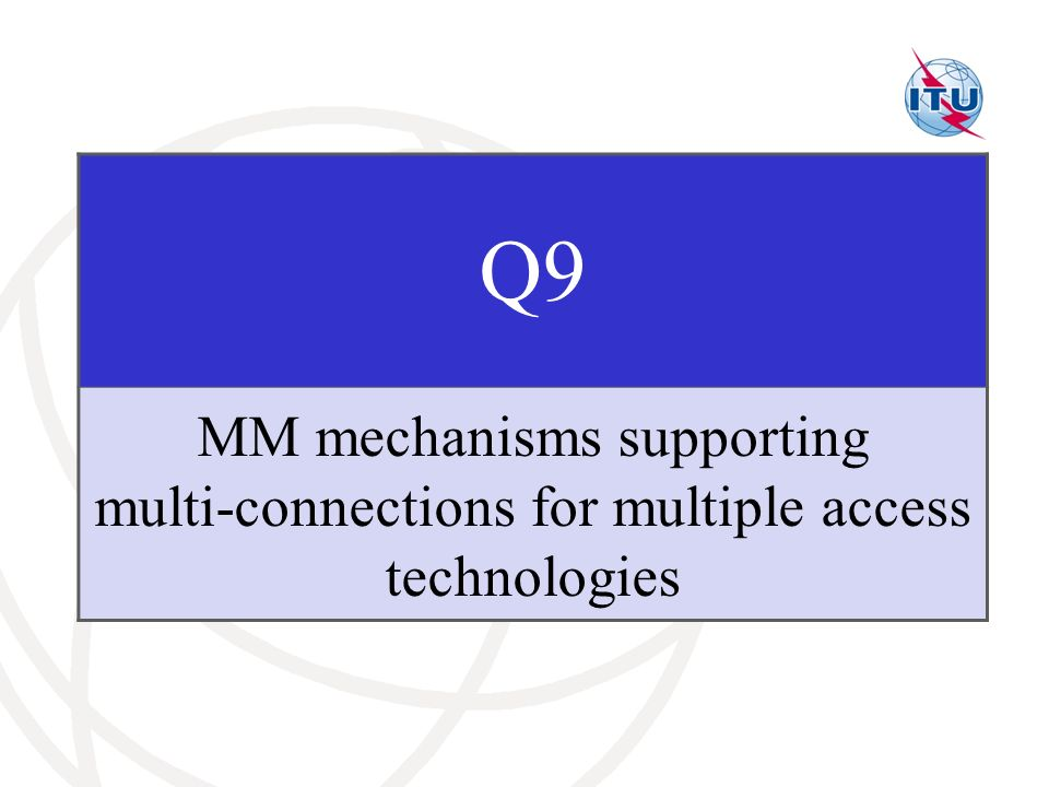 Q9 MM mechanisms supporting multi-connections for multiple access technologies 53