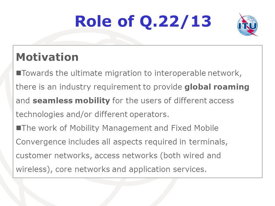 Role of Q.22/13 Motivation.