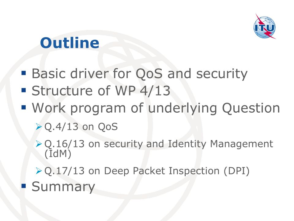 Outline Basic driver for QoS and security Structure of WP 4/13