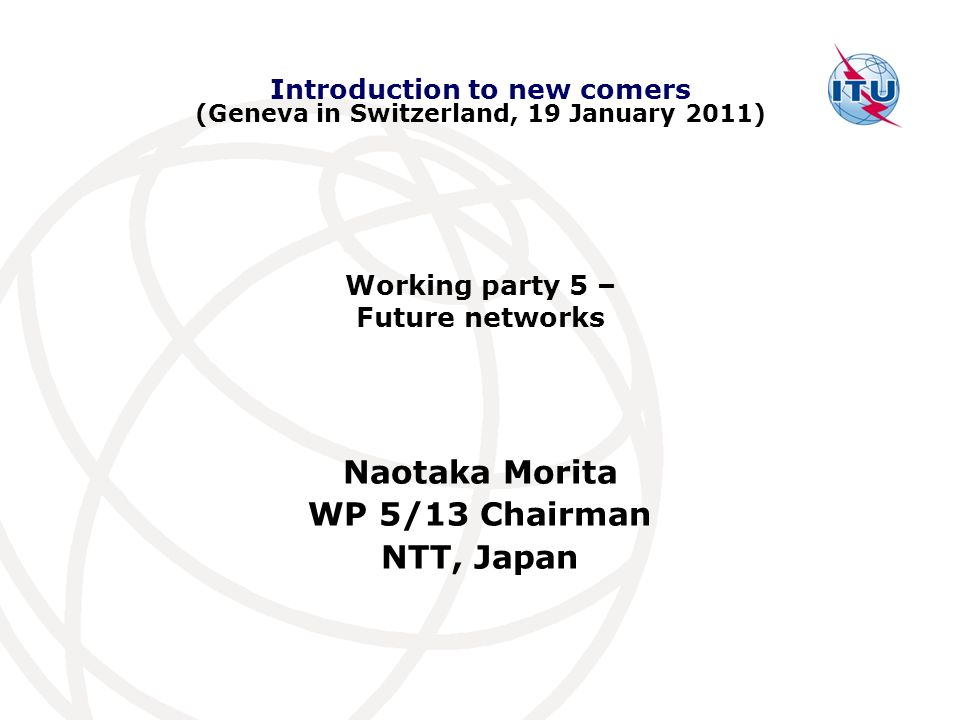Introduction to new comers (Geneva in Switzerland, 19 January 2011)‏