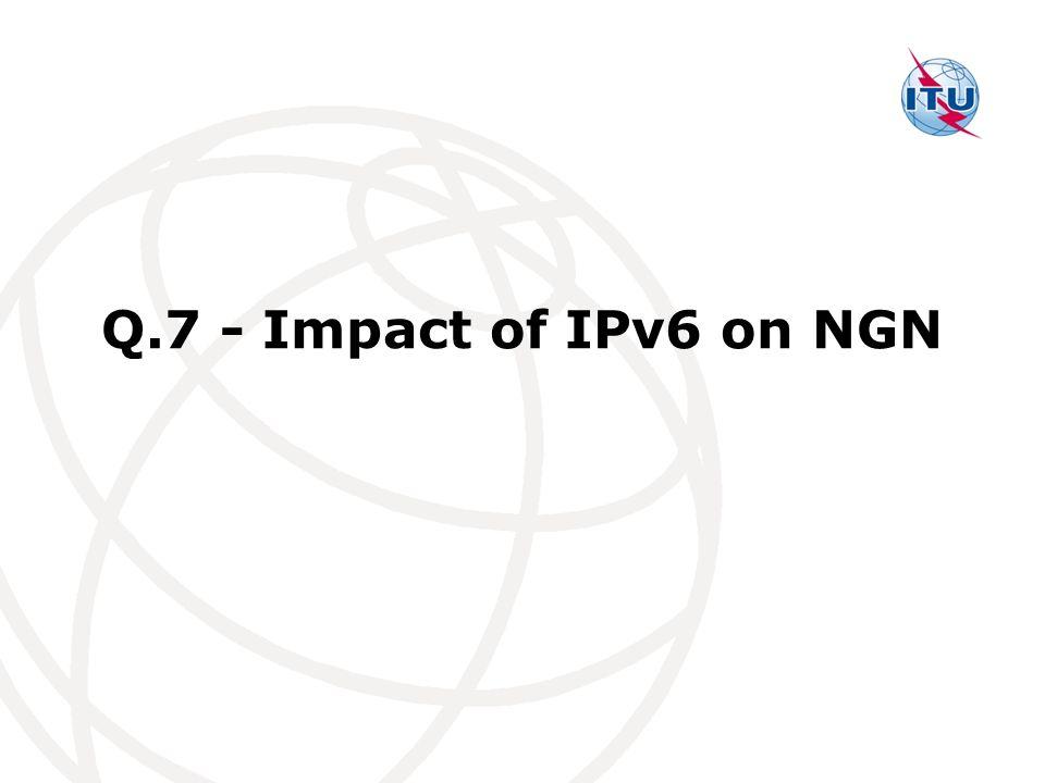 Q.7 - Impact of IPv6 on NGN