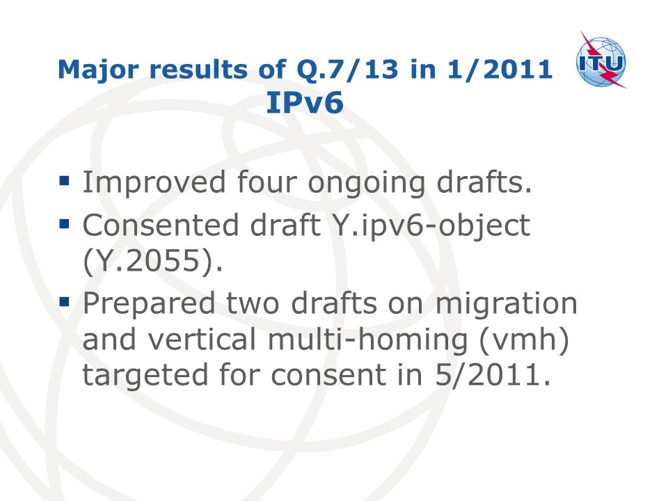 Major results of Q.7/13 in 1/2011 IPv6