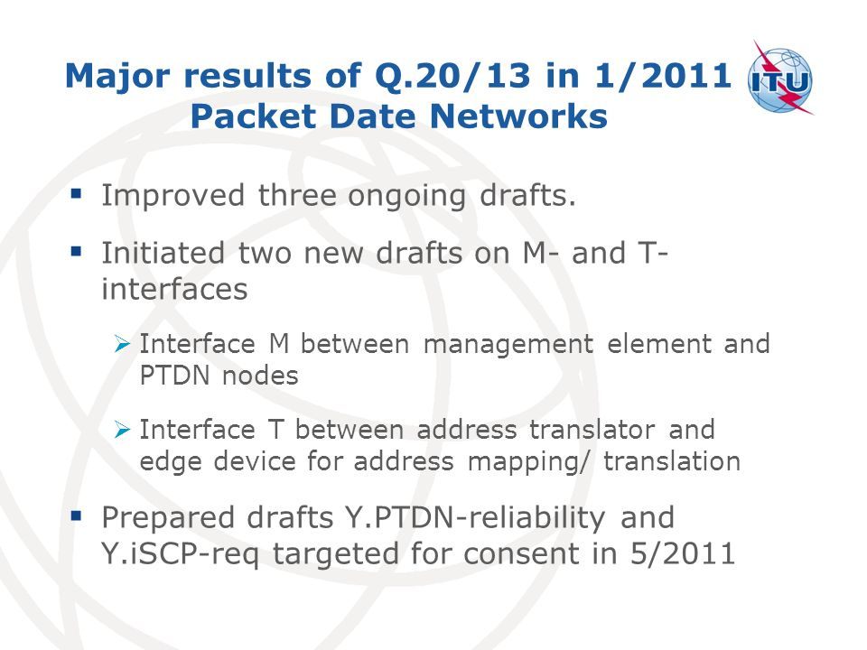 Major results of Q.20/13 in 1/2011 Packet Date Networks