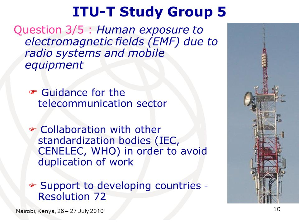 ITU-T Study Group 5 Question 3/5 : Human exposure to electromagnetic fields (EMF) due to radio systems and mobile equipment.