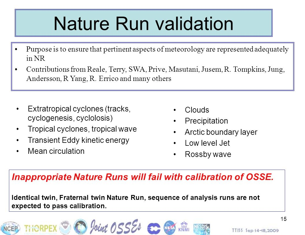 Nature Run validation Purpose is to ensure that pertinent aspects of meteorology are represented adequately in NR.