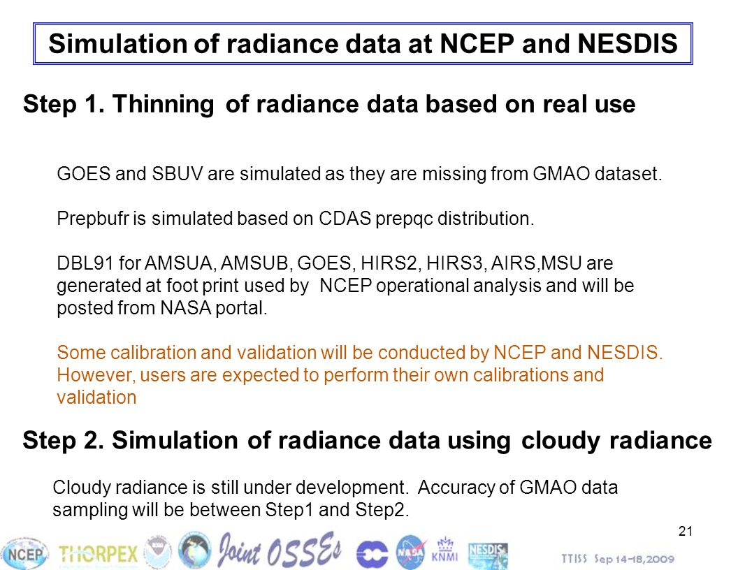 Simulation of radiance data at NCEP and NESDIS