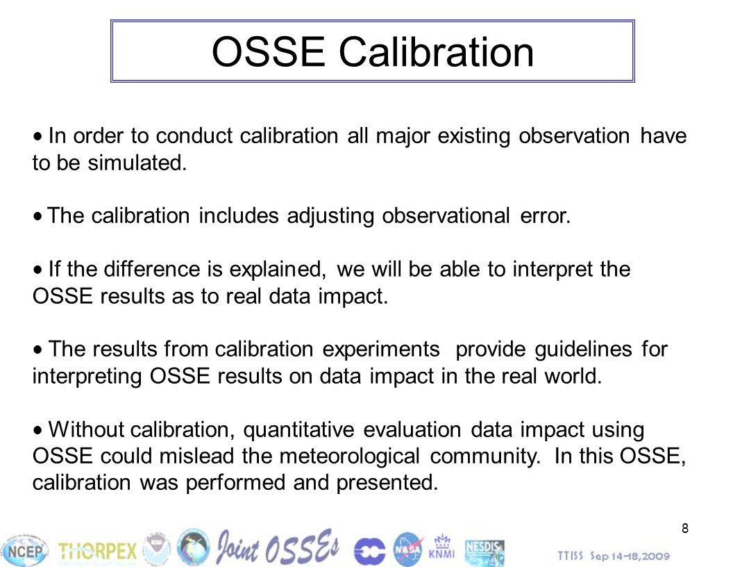 OSSE Calibration ● In order to conduct calibration all major existing observation have to be simulated.