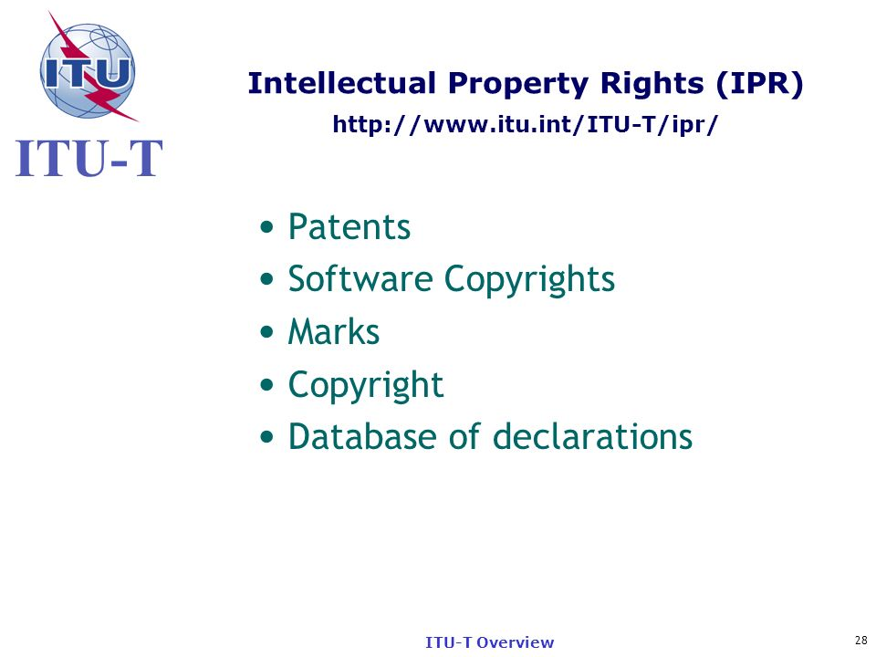 Intellectual Property Rights (IPR) http://www.itu.int/ITU-T/ipr/