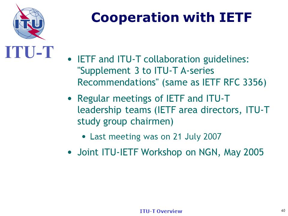 Cooperation with IETF IETF and ITU-T collaboration guidelines: Supplement 3 to ITU-T A-series Recommendations (same as IETF RFC 3356)