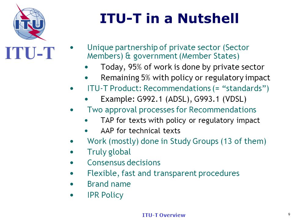 ITU-T in a Nutshell Unique partnership of private sector (Sector Members) & government (Member States)