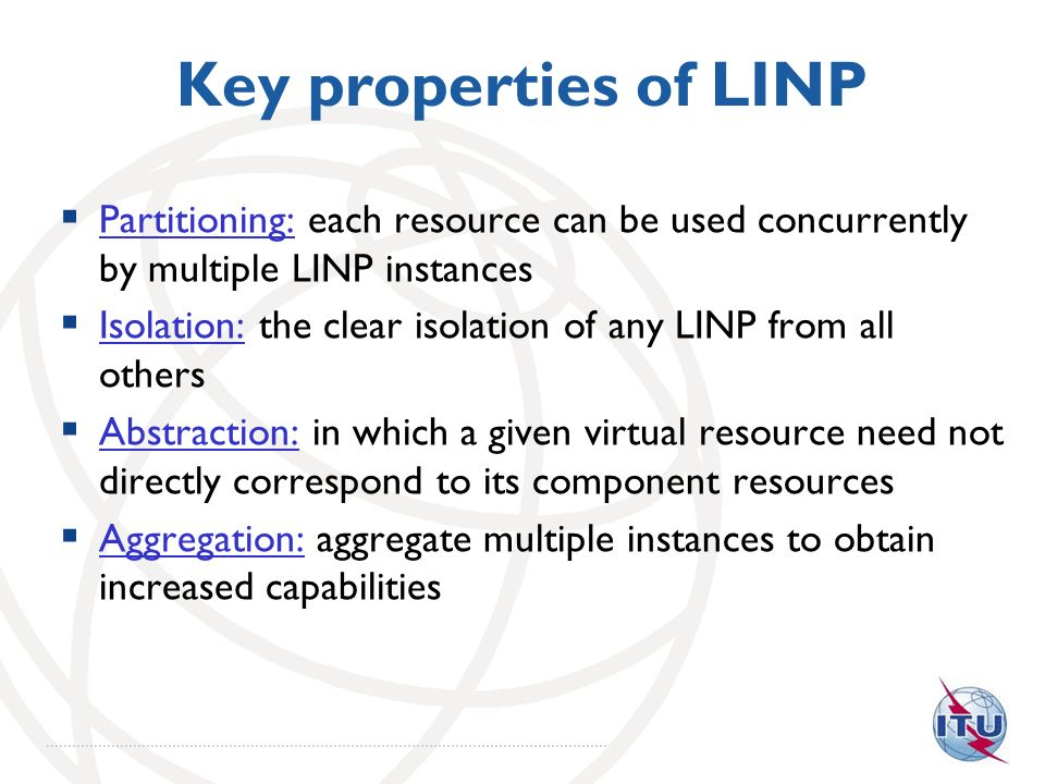 Key properties of LINP Partitioning: each resource can be used concurrently by multiple LINP instances.