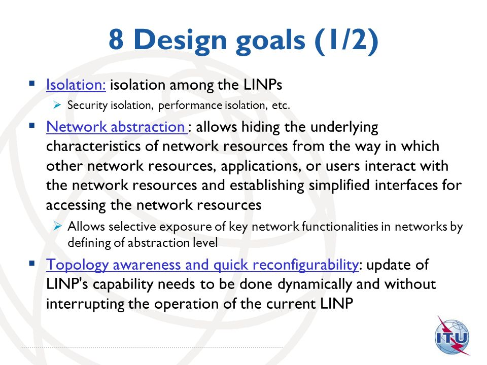 8 Design goals (1/2) Isolation: isolation among the LINPs