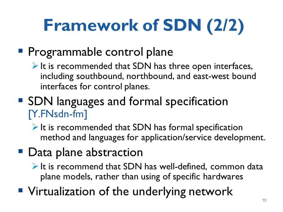Framework of SDN (2/2) Programmable control plane