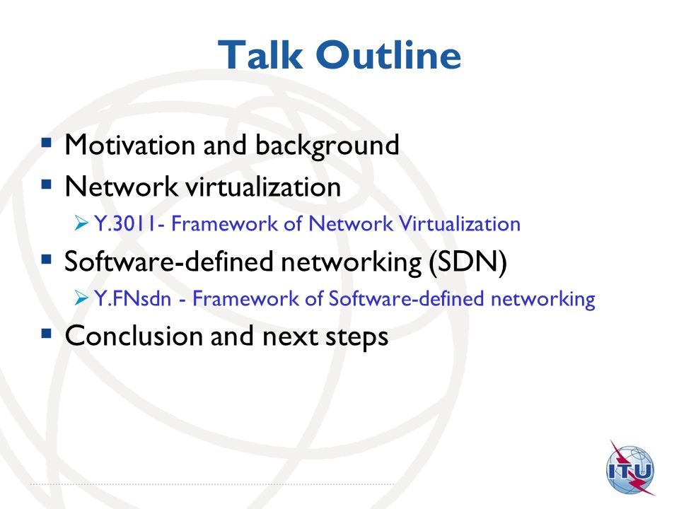 Talk Outline Motivation and background Network virtualization