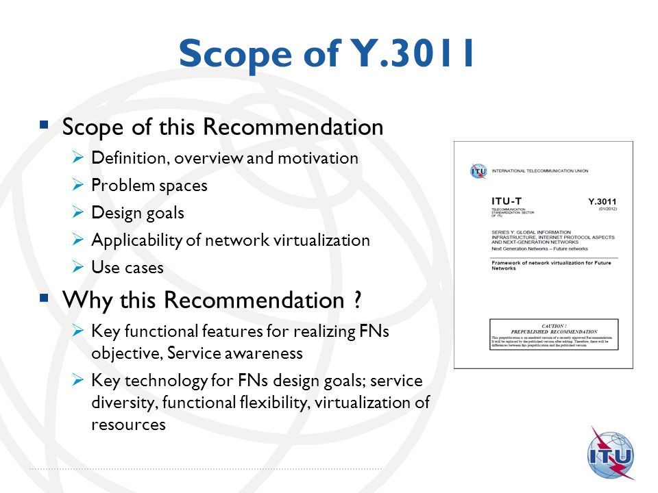 Scope of Y.3011 Scope of this Recommendation Why this Recommendation
