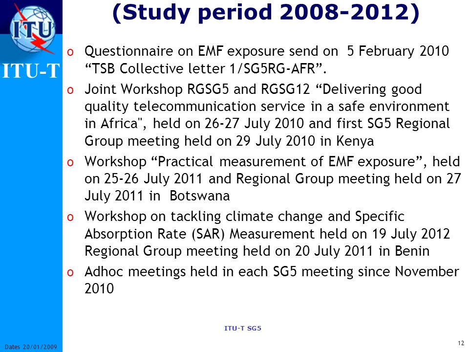 (Study period ) Questionnaire on EMF exposure send on 5 February 2010 TSB Collective letter 1/SG5RG-AFR .