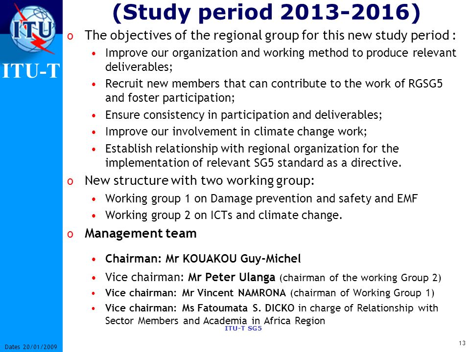 (Study period 2013-2016) The objectives of the regional group for this new study period :