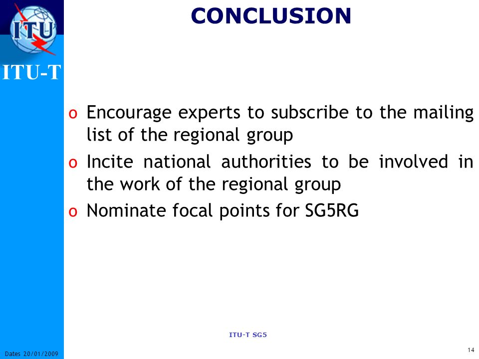 CONCLUSION Encourage experts to subscribe to the mailing list of the regional group.