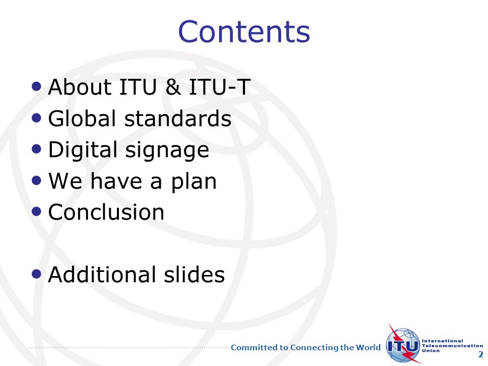Contents About ITU & ITU-T Global standards Digital signage