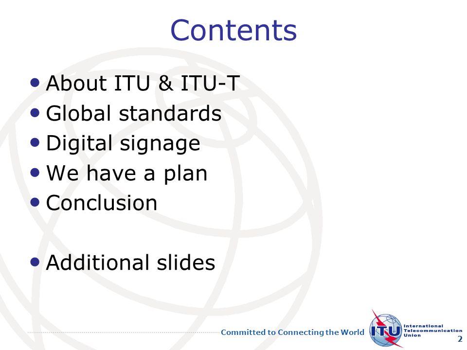 Contents About ITU & ITU-T Global standards Digital signage