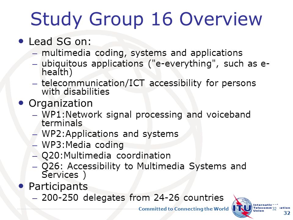 Study Group 16 Overview Lead SG on: Organization Participants