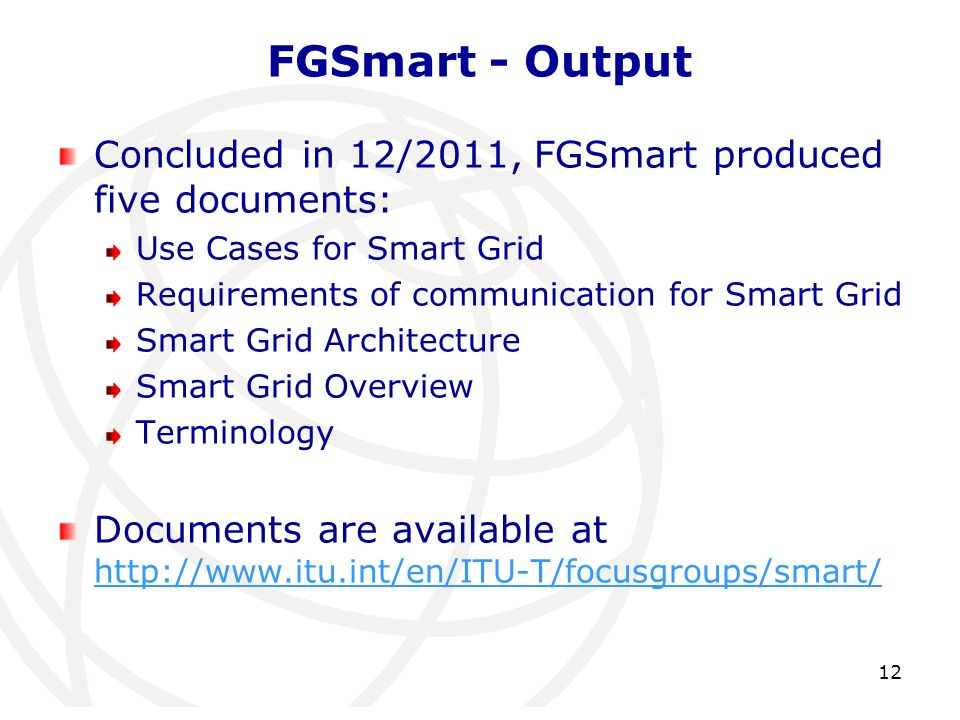 FGSmart - Output Concluded in 12/2011, FGSmart produced five documents: Use Cases for Smart Grid. Requirements of communication for Smart Grid.