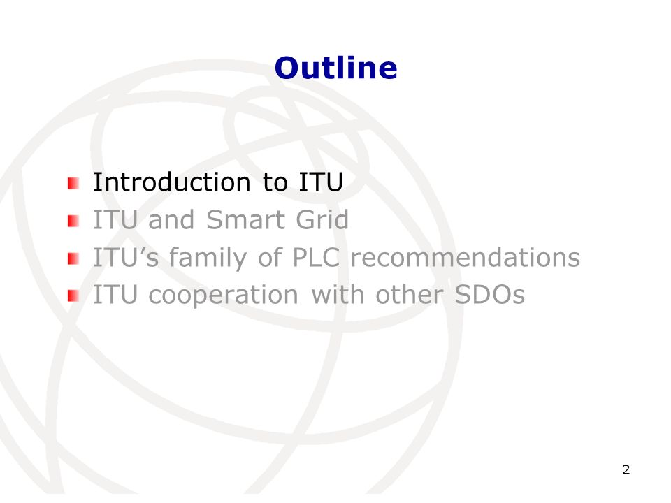 Outline Introduction to ITU ITU and Smart Grid