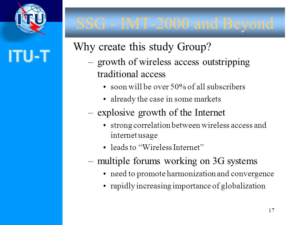SSG - IMT-2000 and Beyond Why create this study Group