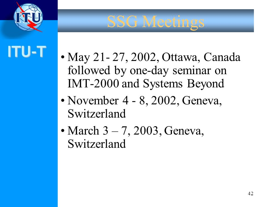 SSG Meetings May , 2002, Ottawa, Canada followed by one-day seminar on IMT-2000 and Systems Beyond.