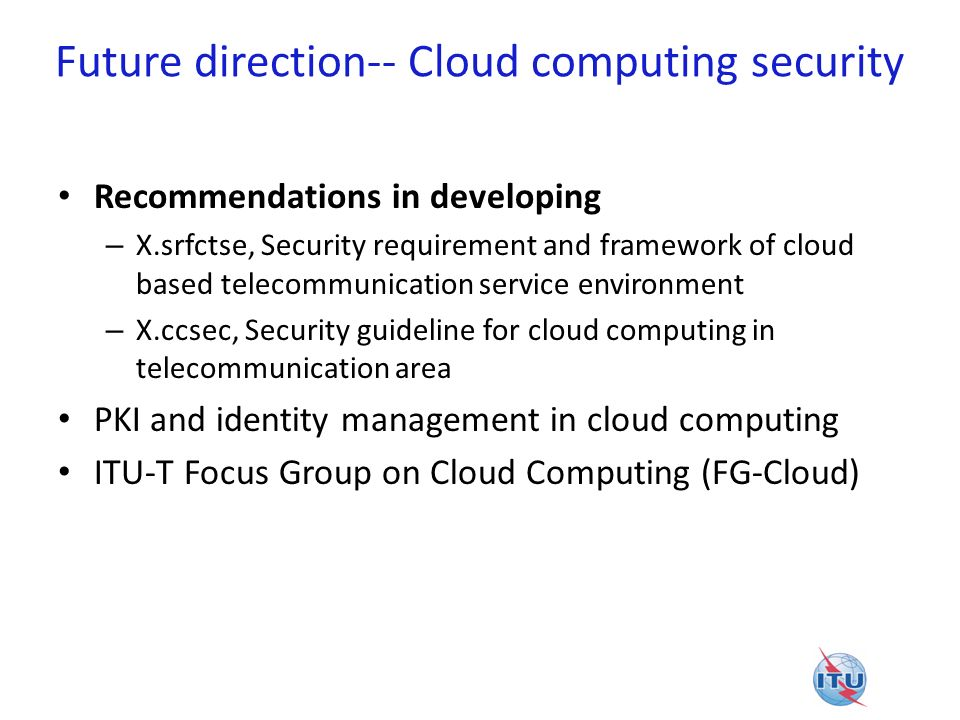 Future direction-- Cloud computing security