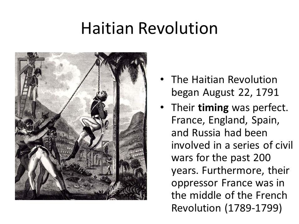 the impact of the french revolution in the haitian revolution The powerful influence of the french revolution can be traced in the reactions   yet no matter what their interpretation, the lessons and impact of the revolution.