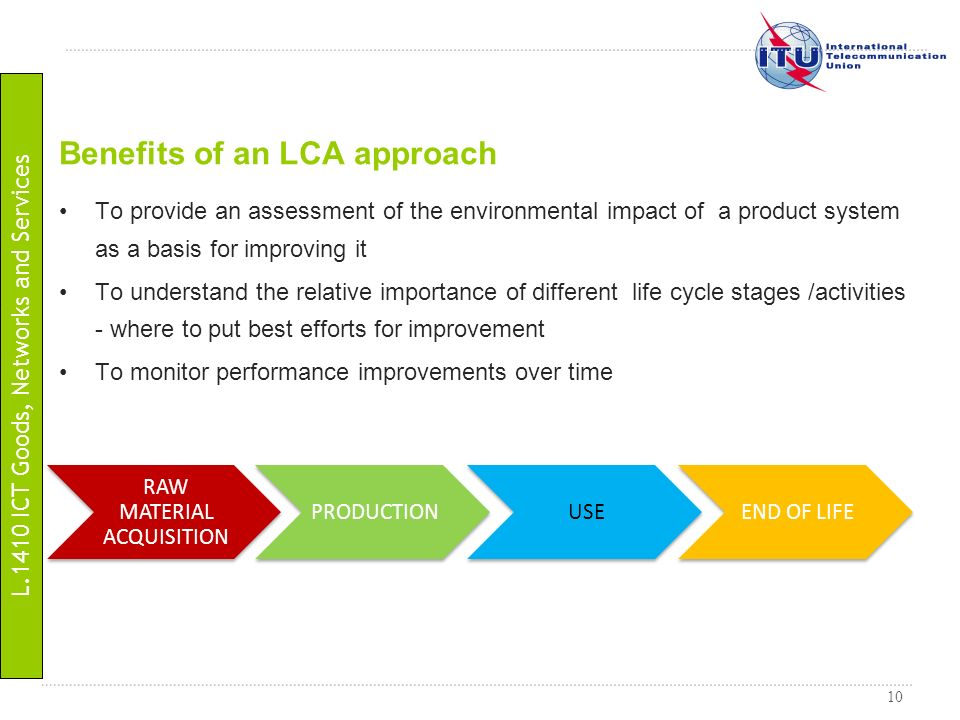 Benefits of an LCA approach