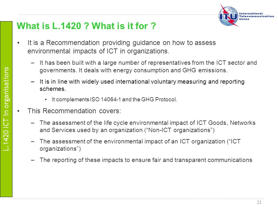 What is L.1420 What is it for It is a Recommendation providing guidance on how to assess environmental impacts of ICT in organizations.