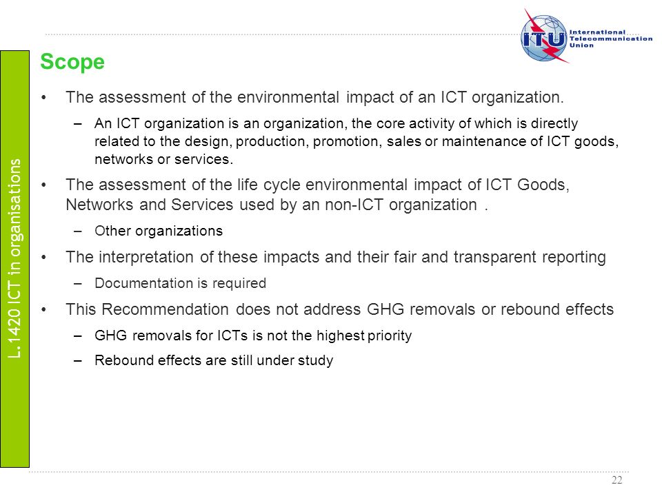 Scope The assessment of the environmental impact of an ICT organization.