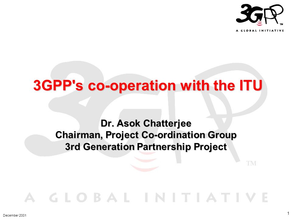 3GPP s co-operation with the ITU Dr