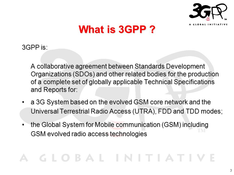 What is 3GPP 3GPP is: