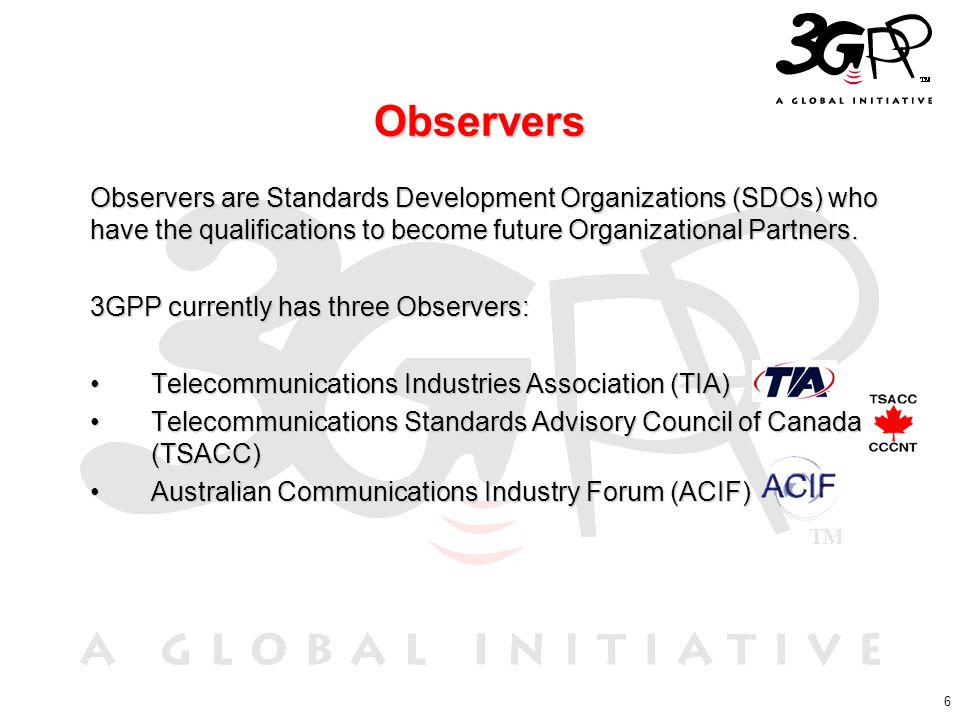 Observers Observers are Standards Development Organizations (SDOs) who have the qualifications to become future Organizational Partners.